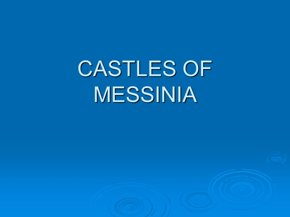 CASTLES OF MESSINIA