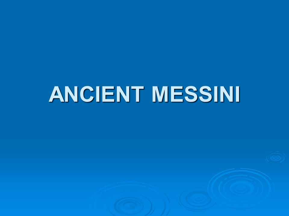 ANCIENT MESSINI