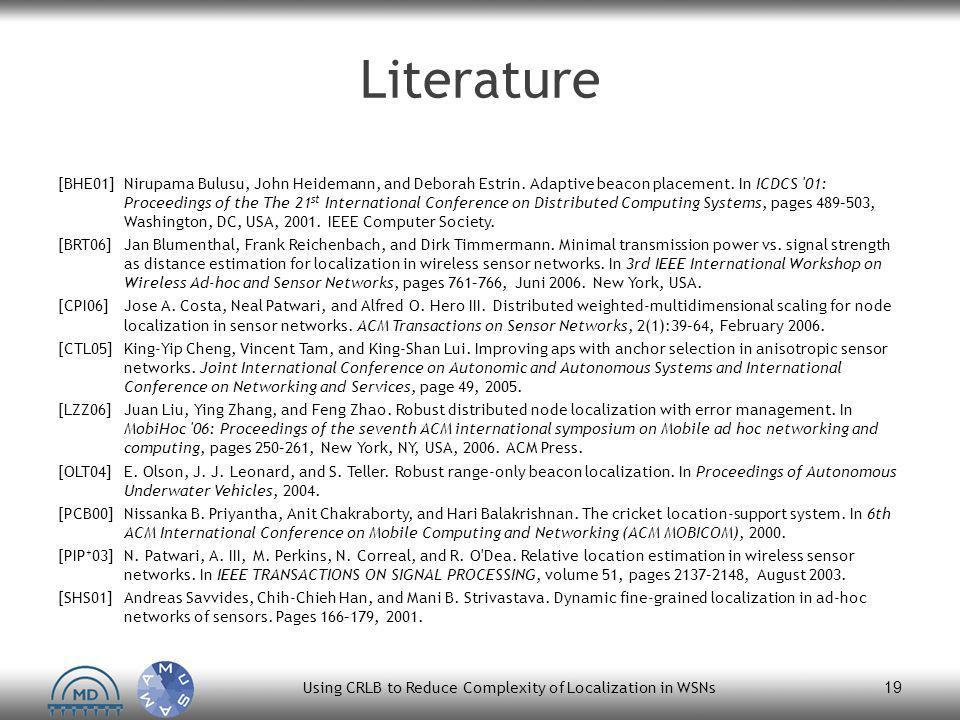 Literature [BHE01]Nirupama Bulusu, John Heidemann, and Deborah Estrin.