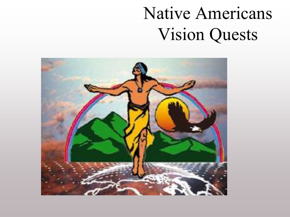 Native Americans Vision Quests