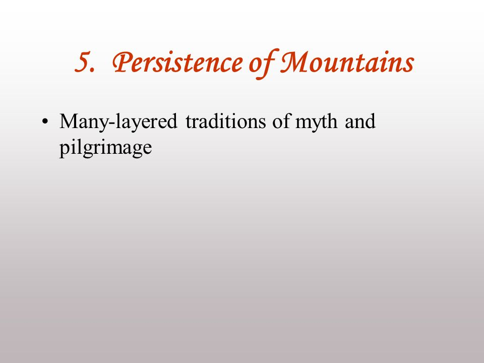 5. Persistence of Mountains Many-layered traditions of myth and pilgrimage