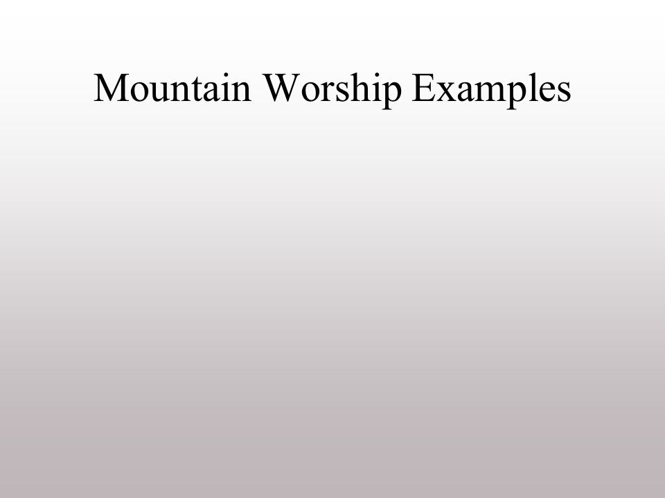 Mountain Worship Examples