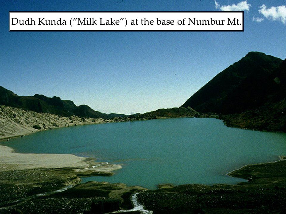 Dudh Kunda ( Milk Lake ) at the base of Numbur Mt.