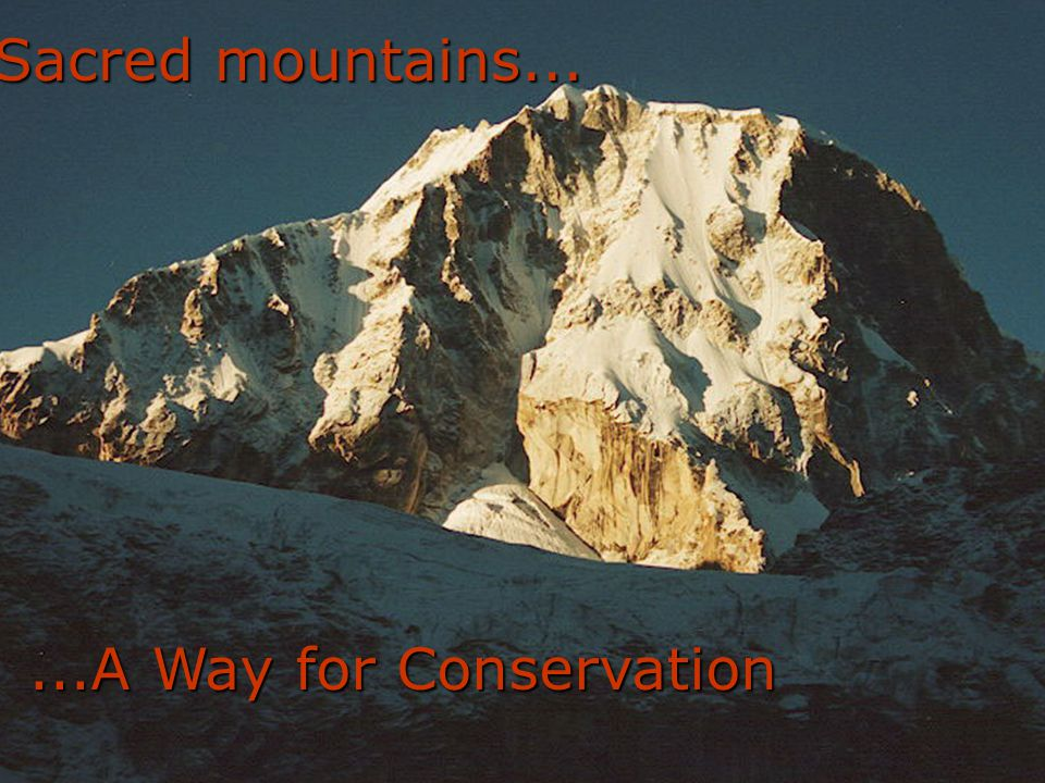 ...A Way for Conservation Sacred mountains...