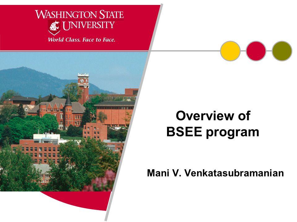 Overview of BSEE program Mani V. Venkatasubramanian