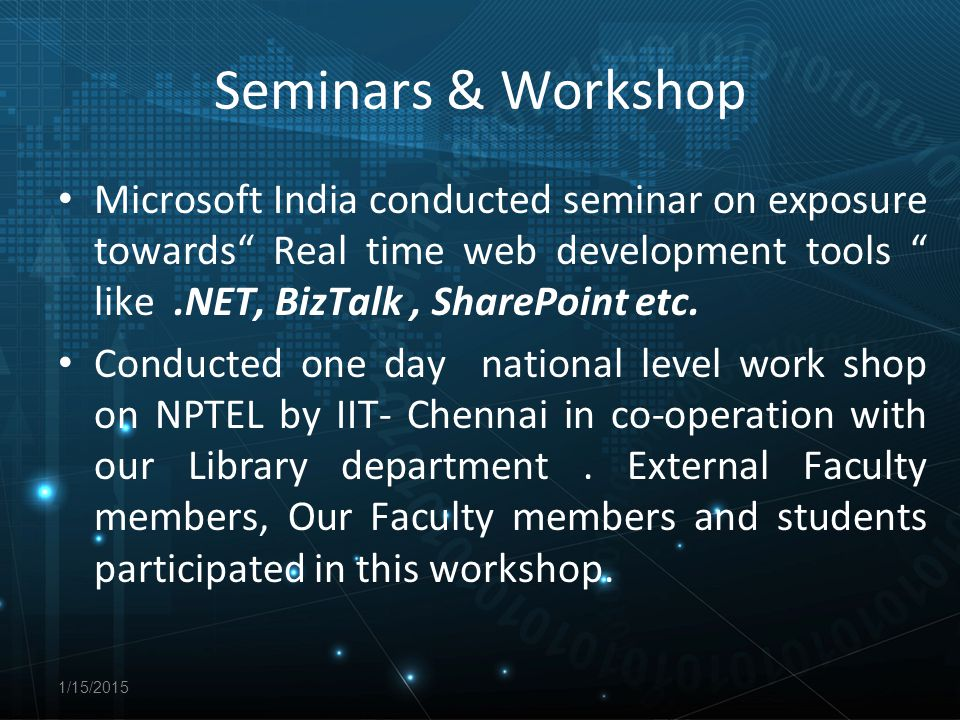 Seminars & Workshop Microsoft India conducted seminar on exposure towards Real time web development tools like.NET, BizTalk, SharePoint etc.