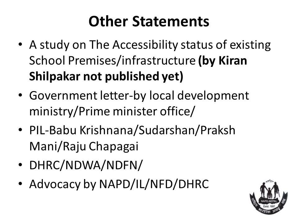 Other Statements A study on The Accessibility status of existing School Premises/infrastructure (by Kiran Shilpakar not published yet) Government lett