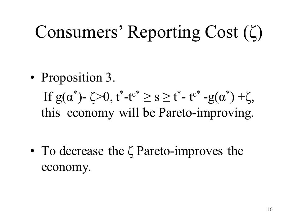 16 Consumers' Reporting Cost (ζ) Proposition 3.