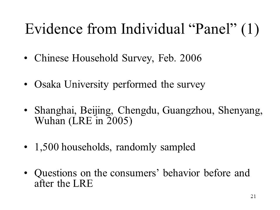 21 Evidence from Individual Panel (1) Chinese Household Survey, Feb.