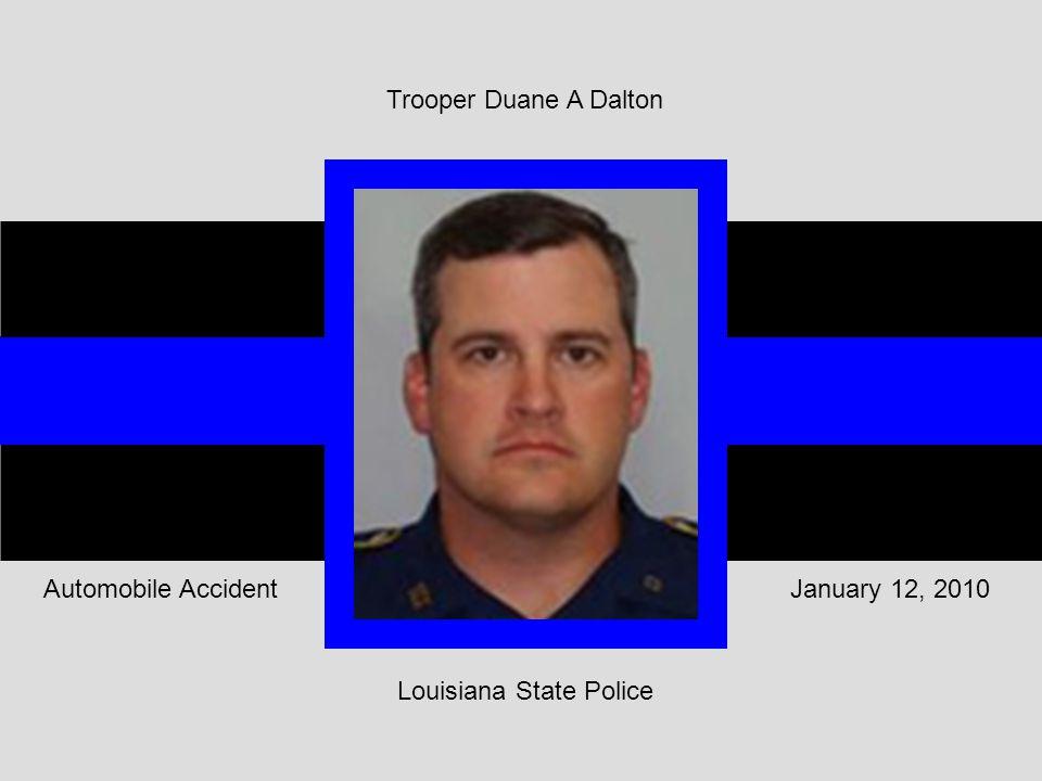 January 12, 2010Automobile Accident Trooper Duane A Dalton Louisiana State Police