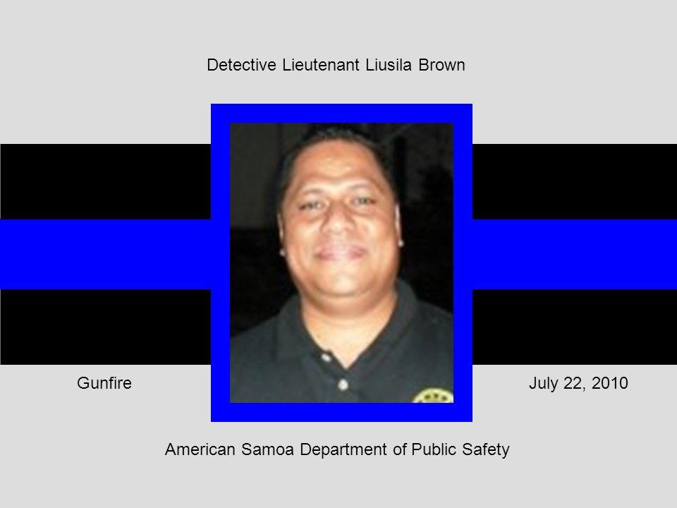 American Samoa Department of Public Safety July 22, 2010Gunfire Detective Lieutenant Liusila Brown