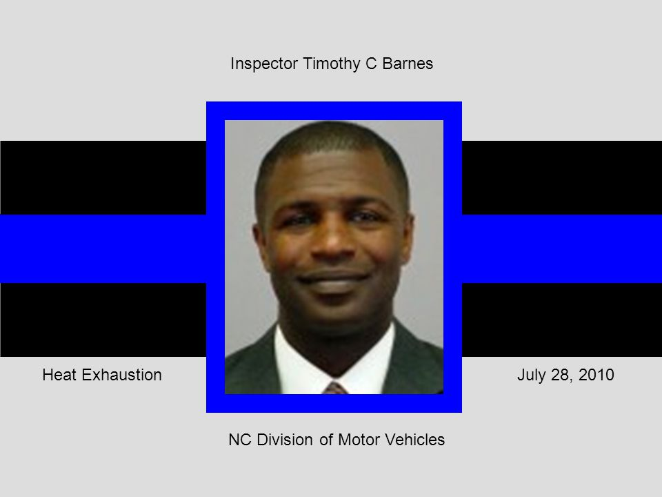 NC Division of Motor Vehicles July 28, 2010Heat Exhaustion Inspector Timothy C Barnes