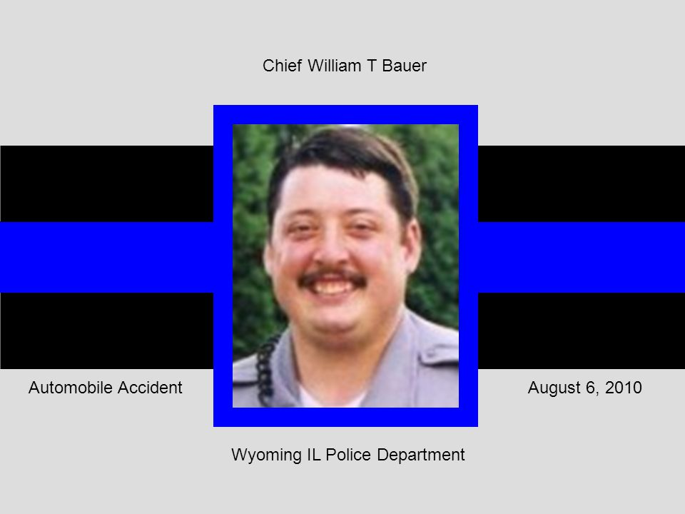 August 6, 2010Automobile Accident Chief William T Bauer Wyoming IL Police Department