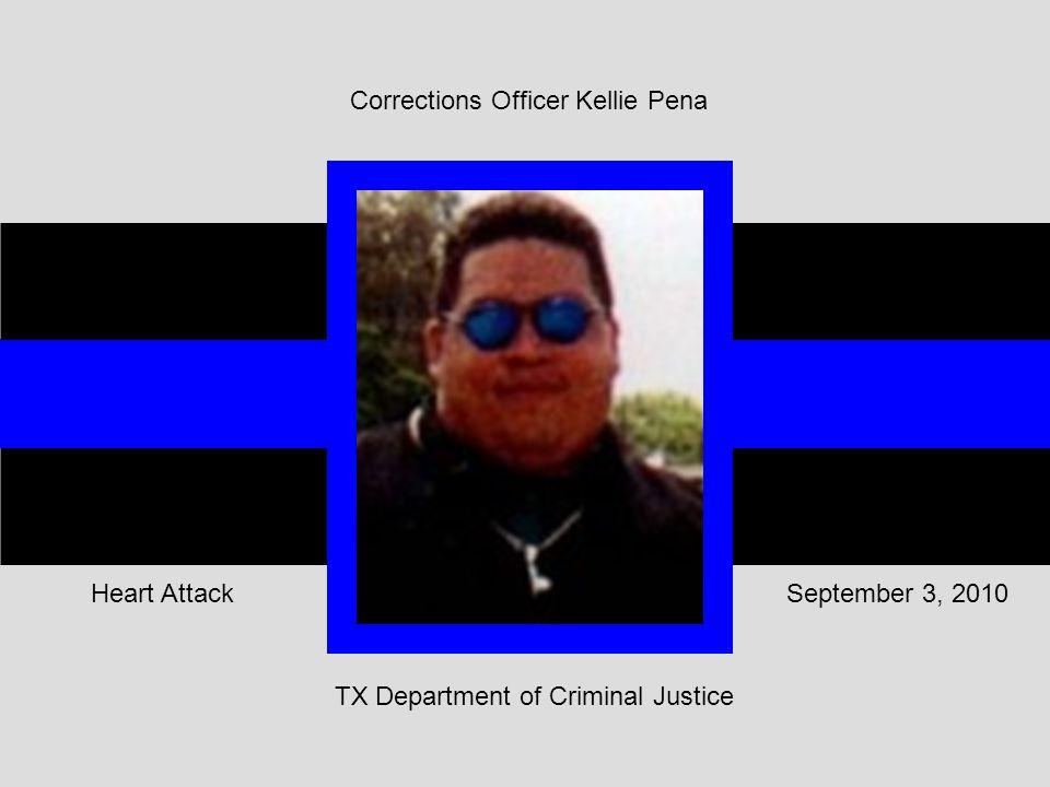 TX Department of Criminal Justice September 3, 2010Heart Attack Corrections Officer Kellie Pena