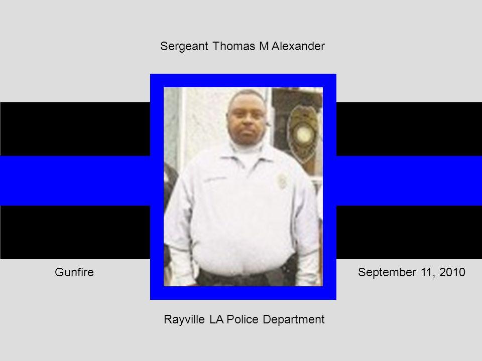 Rayville LA Police Department September 11, 2010Gunfire Sergeant Thomas M Alexander