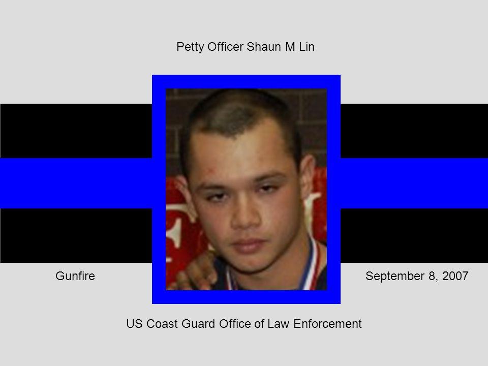 US Coast Guard Office of Law Enforcement September 8, 2007Gunfire Petty Officer Shaun M Lin