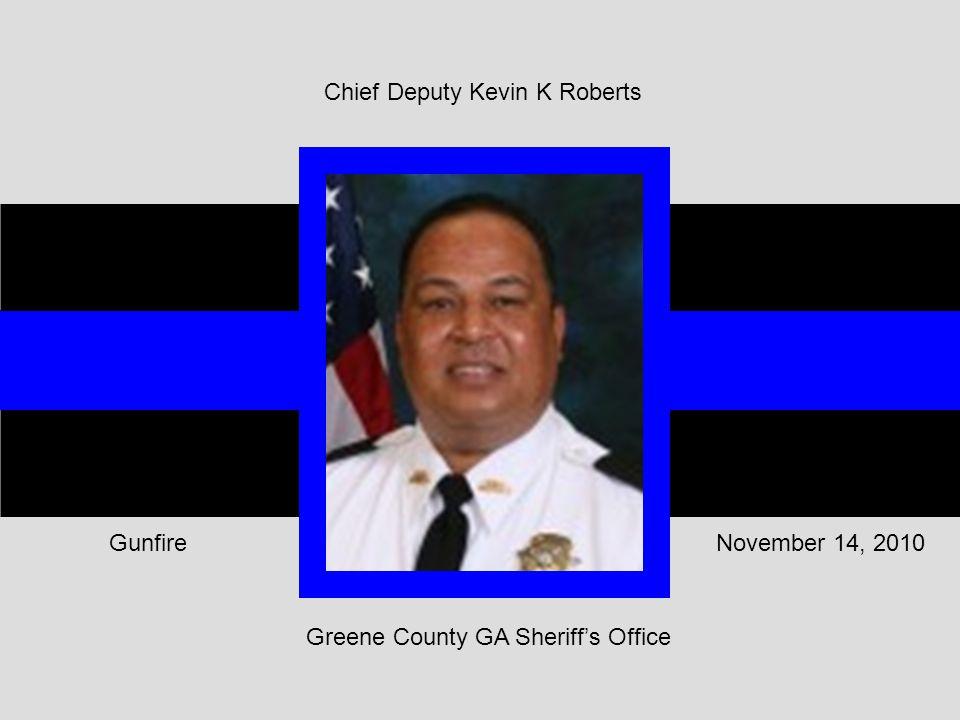 Greene County GA Sheriff's Office November 14, 2010Gunfire Chief Deputy Kevin K Roberts