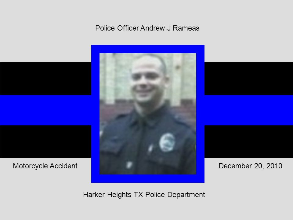 Harker Heights TX Police Department December 20, 2010Motorcycle Accident Police Officer Andrew J Rameas