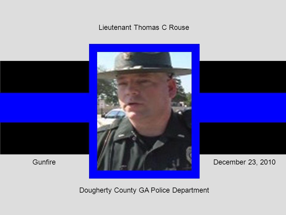 Dougherty County GA Police Department December 23, 2010Gunfire Lieutenant Thomas C Rouse