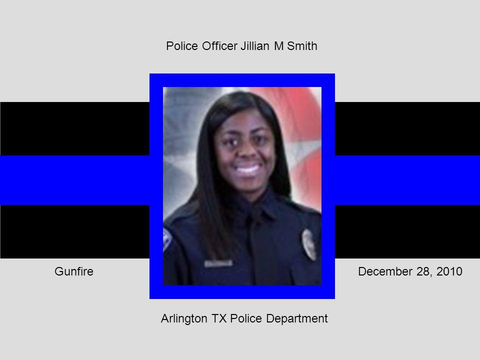 Arlington TX Police Department December 28, 2010Gunfire Police Officer Jillian M Smith
