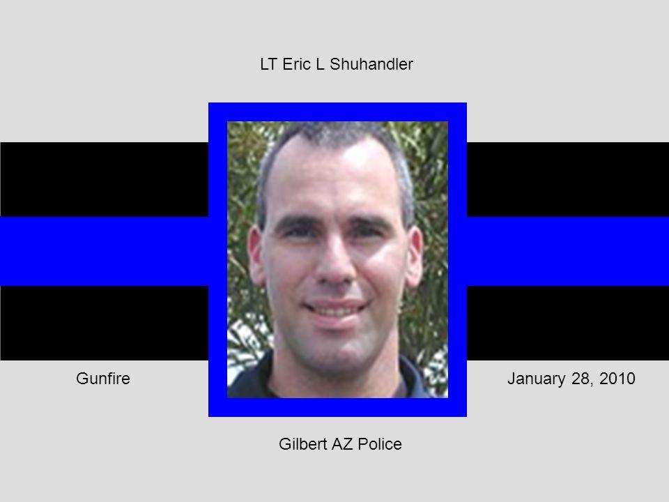Gilbert AZ Police January 28, 2010Gunfire LT Eric L Shuhandler
