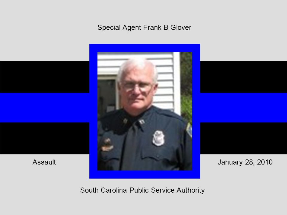 South Carolina Public Service Authority January 28, 2010Assault Special Agent Frank B Glover