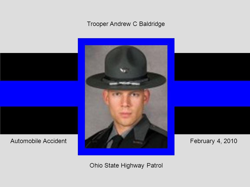 Ohio State Highway Patrol February 4, 2010Automobile Accident Trooper Andrew C Baldridge
