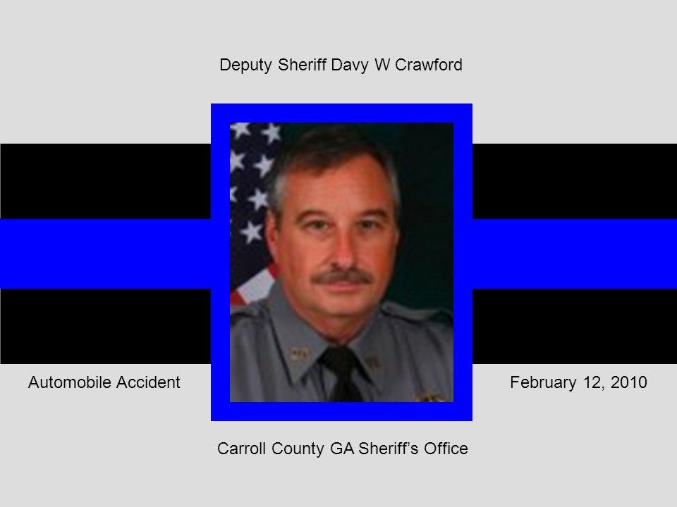 Carroll County GA Sheriff's Office February 12, 2010Automobile Accident Deputy Sheriff Davy W Crawford