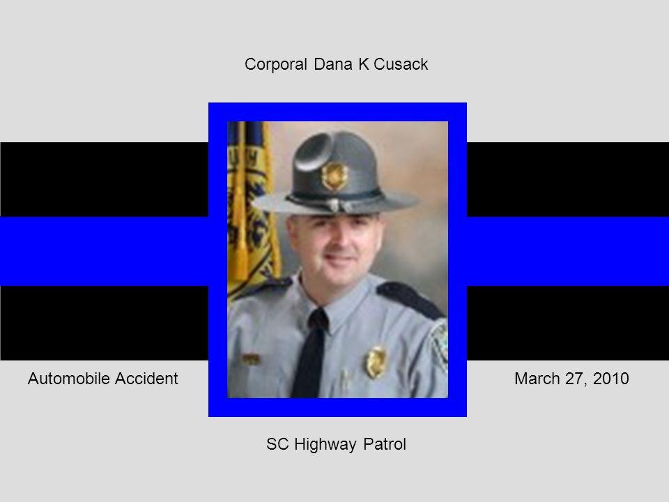 SC Highway Patrol March 27, 2010Automobile Accident Corporal Dana K Cusack