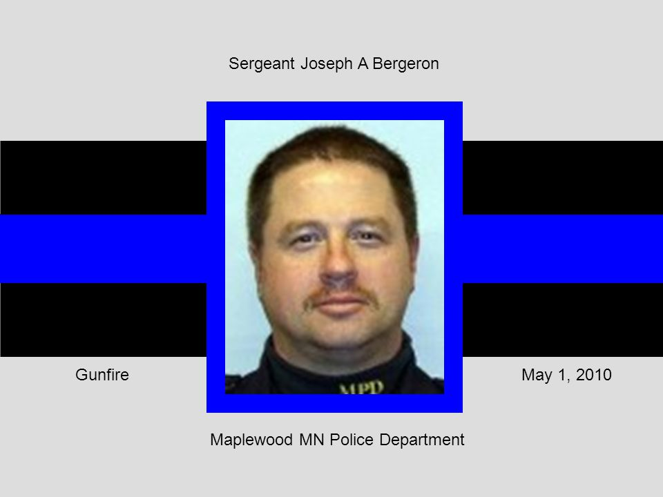 Maplewood MN Police Department May 1, 2010Gunfire Sergeant Joseph A Bergeron