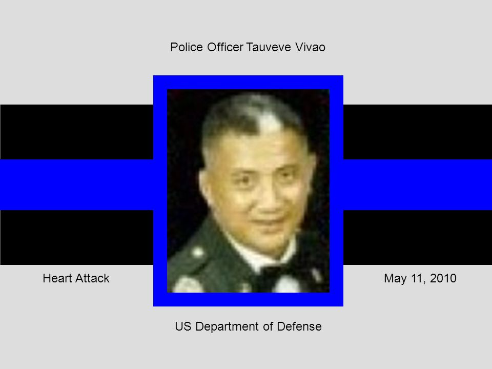 US Department of Defense May 11, 2010Heart Attack Police Officer Tauveve Vivao