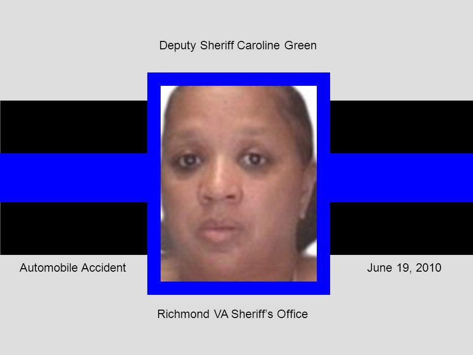 Richmond VA Sheriff's Office June 19, 2010Automobile Accident Deputy Sheriff Caroline Green