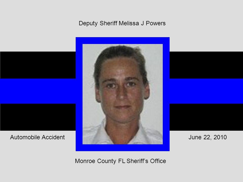 June 22, 2010Automobile Accident Deputy Sheriff Melissa J Powers Monroe County FL Sheriff's Office