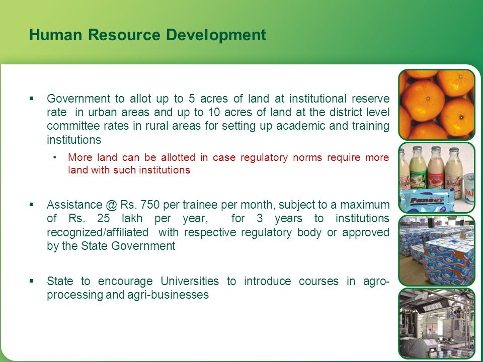 Human Resource Development  Government to allot up to 5 acres of land at institutional reserve rate in urban areas and up to 10 acres of land at the