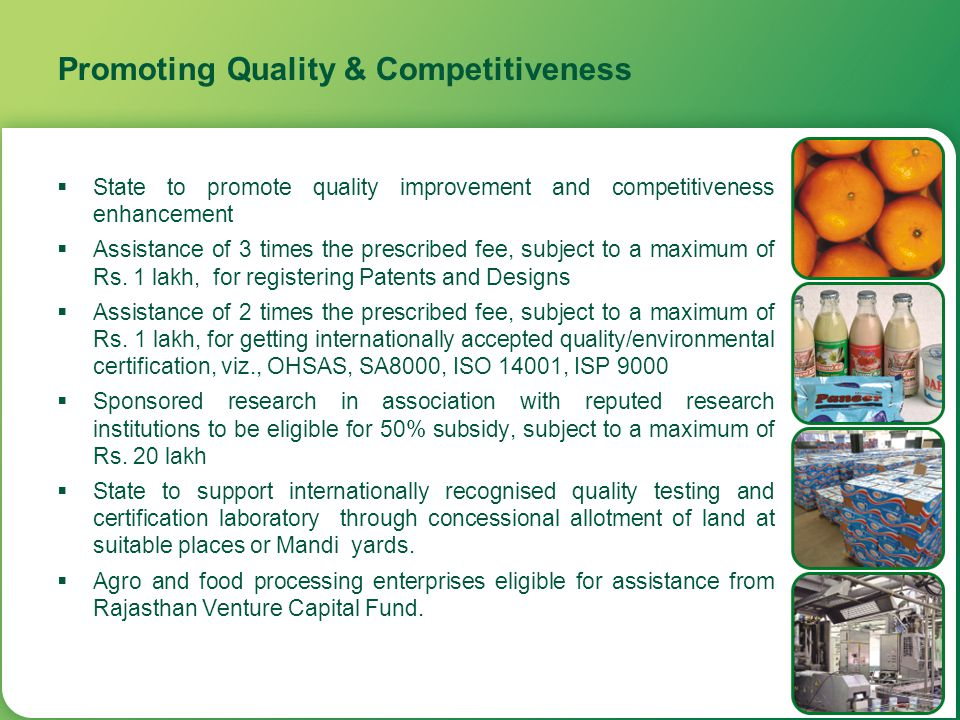 Promoting Quality & Competitiveness  State to promote quality improvement and competitiveness enhancement  Assistance of 3 times the prescribed fee,