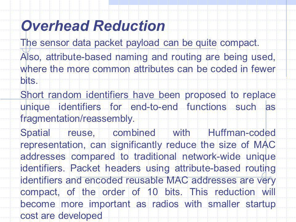Overhead Reduction The sensor data packet payload can be quite compact.