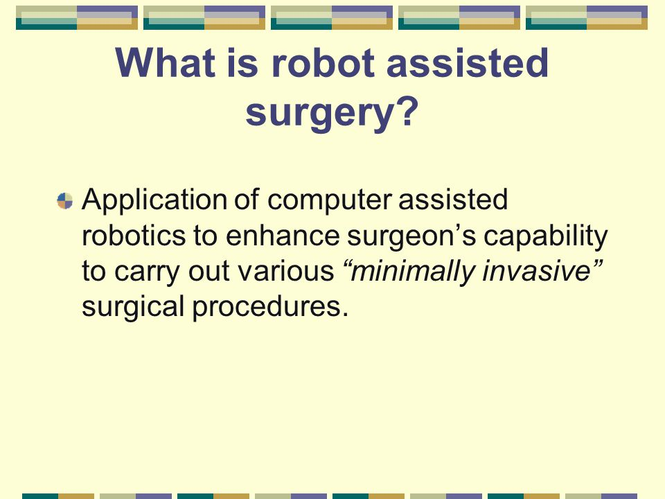 What is robot assisted surgery.
