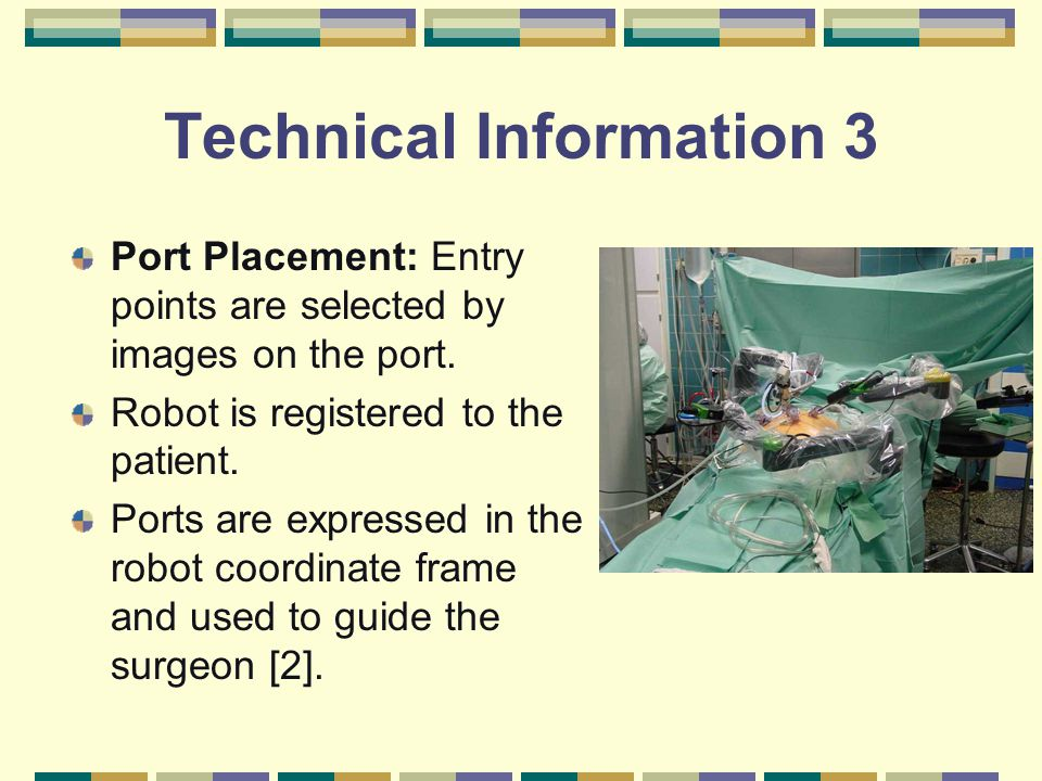 Technical Information 3 Port Placement: Entry points are selected by images on the port.