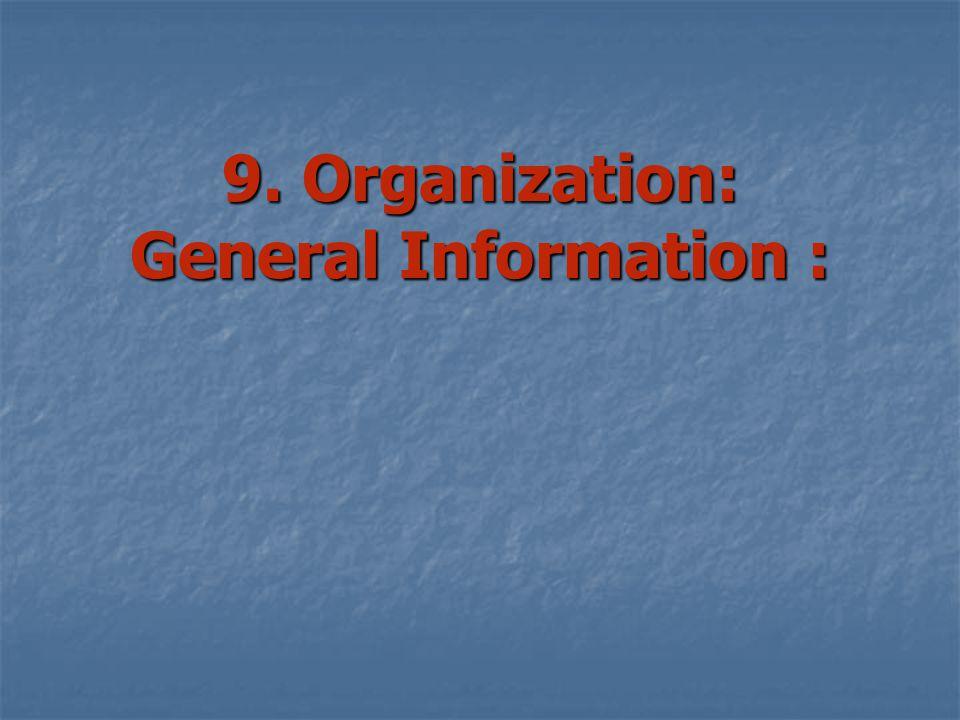 9. Organization: General Information :