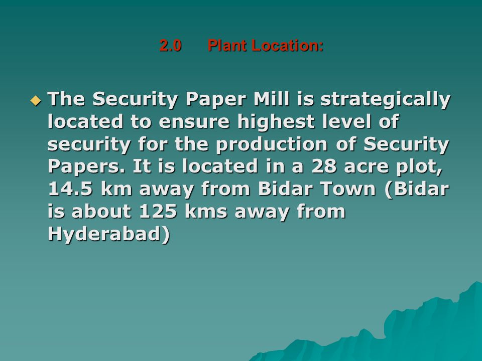 3.0Plant Layout and Plant Capacity: The plant is scientifically laid out to facilitate smooth flow of production from Stock Preparation to Paper Making and Finishing.