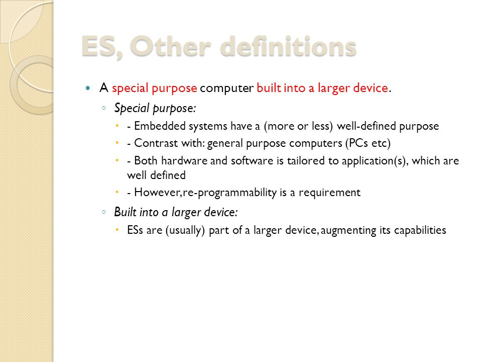 ES, Other definitions Any device that includes a programmable computer but is not itself a general-purpose computer.