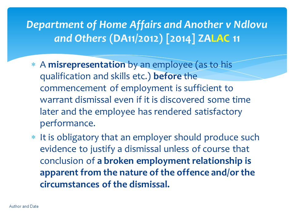  A misrepresentation by an employee (as to his qualification and skills etc.) before the commencement of employment is sufficient to warrant dismissa