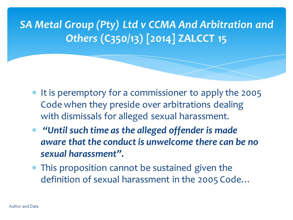  It is peremptory for a commissioner to apply the 2005 Code when they preside over arbitrations dealing with dismissals for alleged sexual harassment