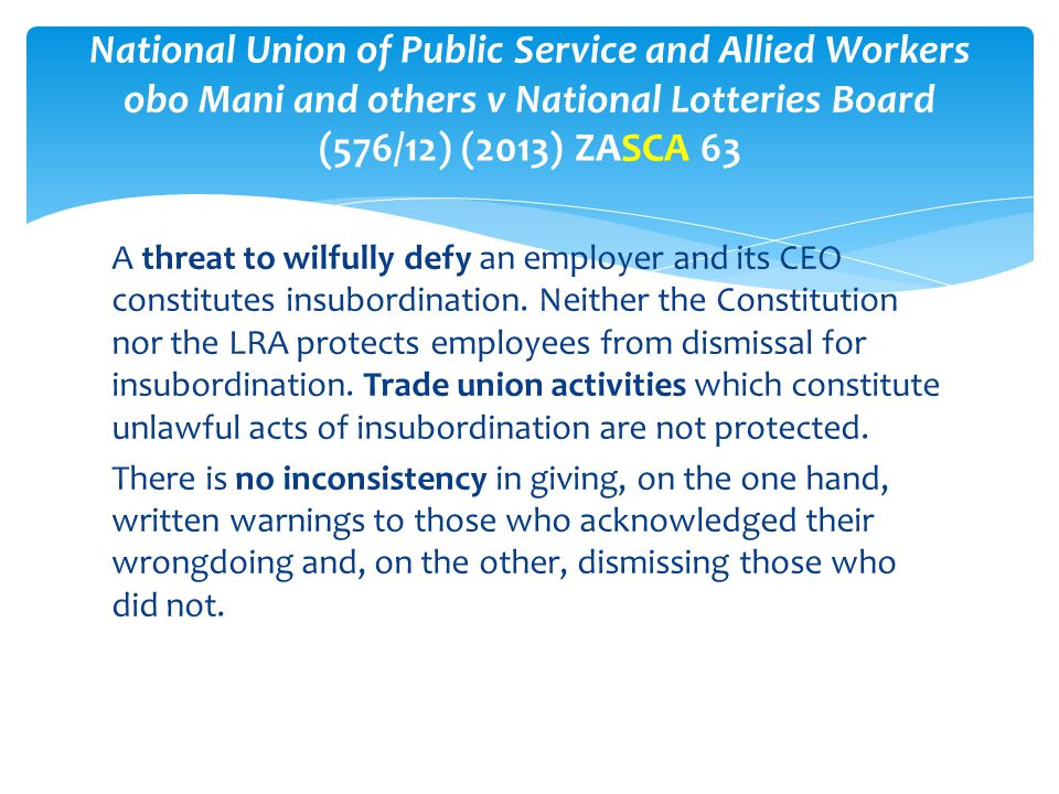 A threat to wilfully defy an employer and its CEO constitutes insubordination. Neither the Constitution nor the LRA protects employees from dismissal
