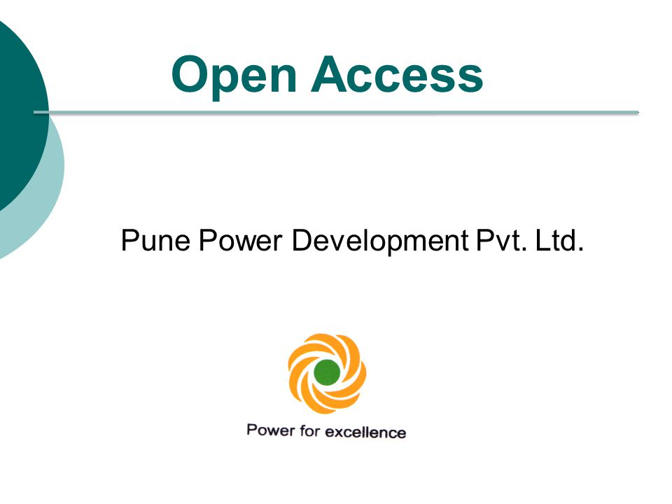 Contents:  Terminology  Open Access  Requirements for Open Access  Provisions made in Electricity Act 2003 for Open Access  Types of Open Access  Role of different governing bodies  Procedures for Open Access  Financial Settlements  Regulations related to Open Access