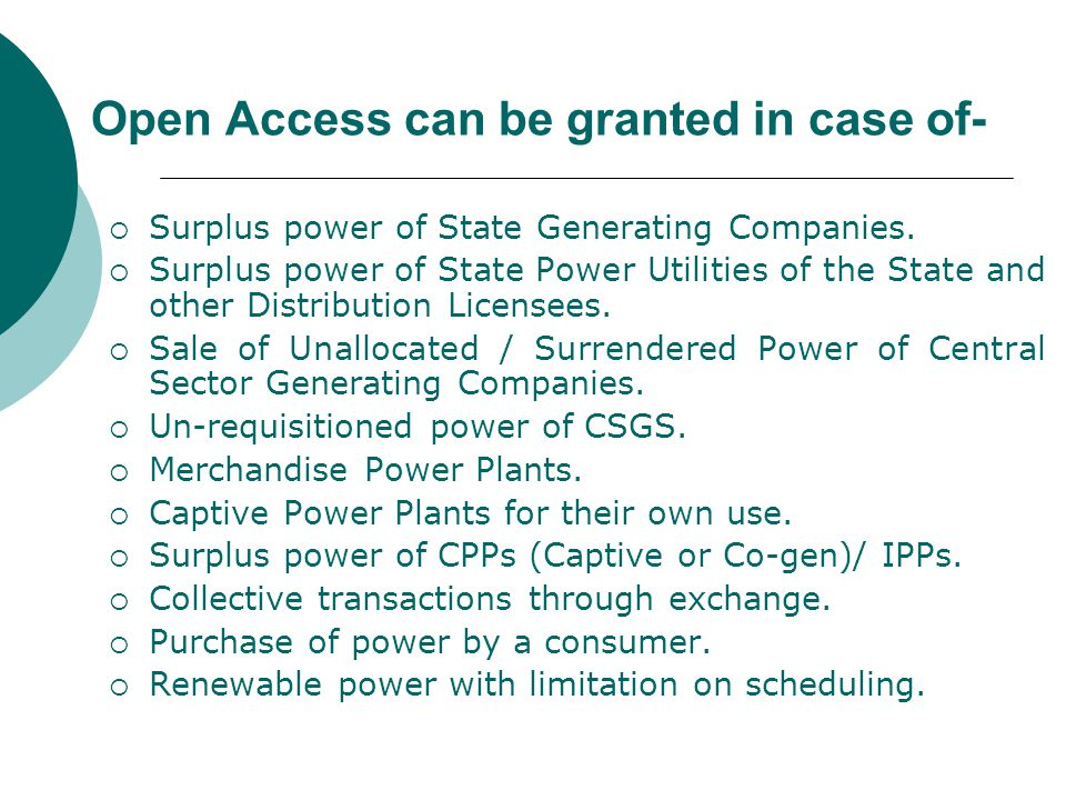 Salient Features of Open Access  Commercial mechanism for transmission pricing for long, medium and short term open access including UI and transactions through exchange.