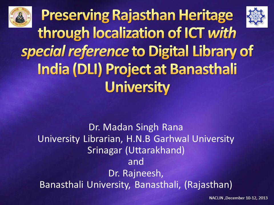 Dr. Madan Singh Rana University Librarian, H.N.B Garhwal University Srinagar (Uttarakhand) and Dr. Rajneesh, Banasthali University, Banasthali, (Rajas