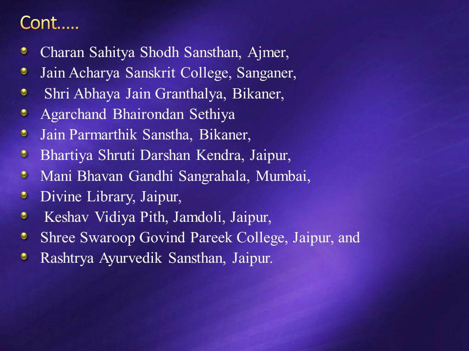 Charan Sahitya Shodh Sansthan, Ajmer, Jain Acharya Sanskrit College, Sanganer, Shri Abhaya Jain Granthalya, Bikaner, Agarchand Bhairondan Sethiya Jain