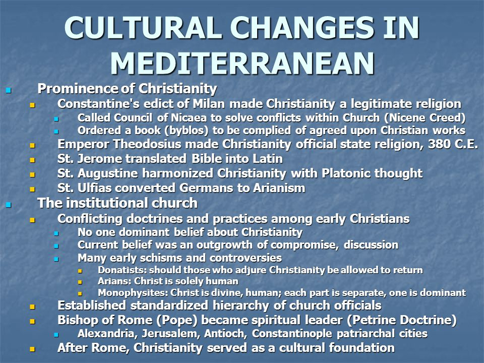 CULTURAL CHANGES IN MEDITERRANEAN Prominence of Christianity Prominence of Christianity Constantine's edict of Milan made Christianity a legitimate re