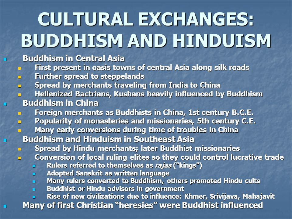 CULTURAL EXCHANGES: BUDDHISM AND HINDUISM Buddhism in Central Asia Buddhism in Central Asia First present in oasis towns of central Asia along silk ro